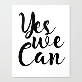 Yes We Can, Black And White, Inspirational Quote, Motivational Print, Modern Art, Gift Idea Canvas Print