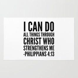 I CAN DO ALL THINGS THROUGH CHRIST WHO STRENGTHENS ME PHILIPPIANS 4:13 Rug