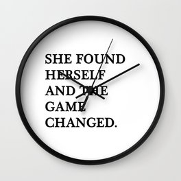 She found herself and the game changed Wall Clock