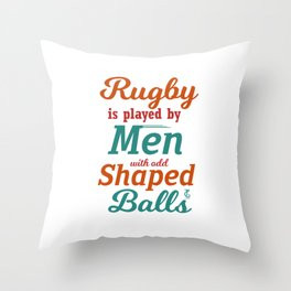 Rugby Is Played by Men With Odd Shaped Balls Sports Player Rugby Lovers Throw Pillow