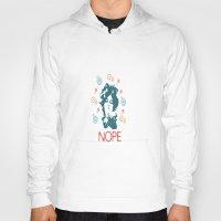 nope Hoodies featuring NOPE by Roxana C.