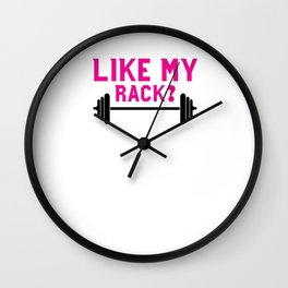 Like My Rack You Should See My Snatch Funny Workout T-shirt Wall Clock