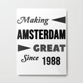 Making Amsterdam Great Since 1988 Metal Print