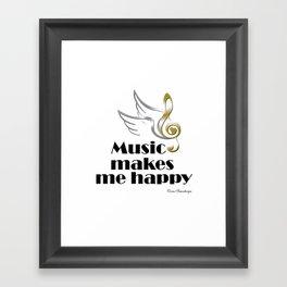 Music makes me happy Framed Art Print