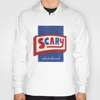 scary Hoodies featuring Scary by Lance Turner