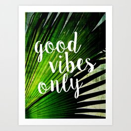 Good Vibes Only Tropical Palm Art Print