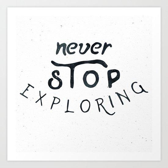 NEVER STOP EXPLORING Black and White Vintage Art Print