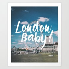 London Baby! Art Print