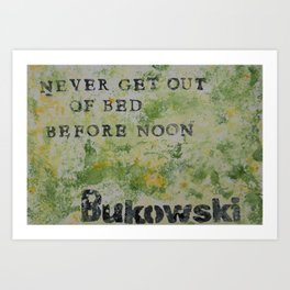 Charles Bukowski Never Get Out Of Bed Color Art Print