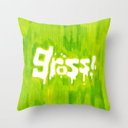 Gross! Throw Pillow