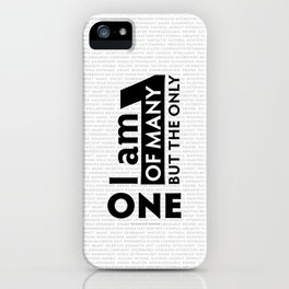 I am One of many but the Only One (White) iPhone Case