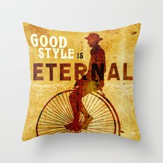 Good style is Eternal Throw Pillow