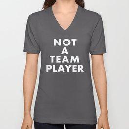 NOT A TEAM PLAYER Unisex V-Neck