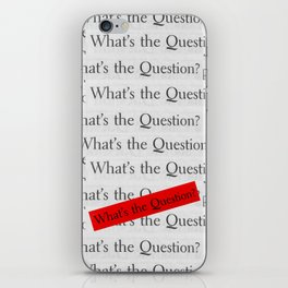 WHAT´S THE QUESTION? iPhone Skin