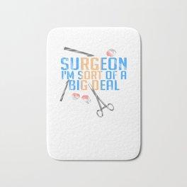 Funny Surgeon I'm Sort of a Big Deal Doctor Surgery Bath Mat