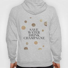 BUT FIRST CHAMPAGNE, Save Water Drink Champagne,Alcohol Sign,Drink Sign,Celebrate Life Quote,Bar Dec Hoody