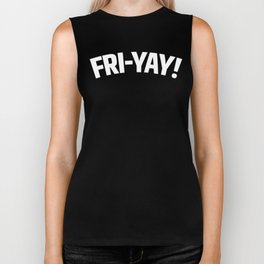 FRI-YAY! FRIDAY! FRIYAY! TGIF! (Black & White) Biker Tank