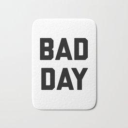 bad day Bath Mat