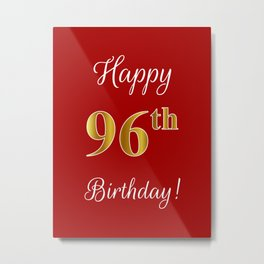 """Elegant """"Happy 96th Birthday!"""" With Faux/Imitation Gold-Inspired Color Pattern Number (on Red) Metal Print"""
