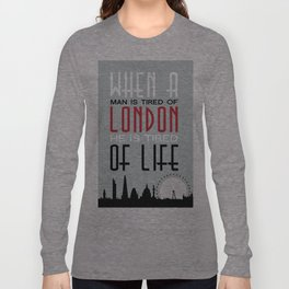 London print - Tired of London Tired of Life  Long Sleeve T-shirt