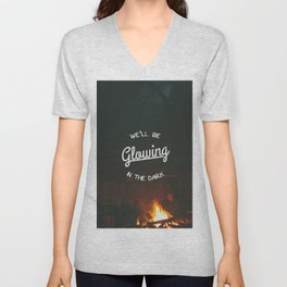 We'll Be Glowing In The Dark Unisex V-Neck