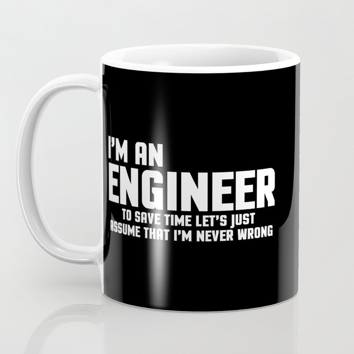 I'm An Engineer Funny Quote Coffee Mug
