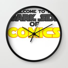 Welcome to the Dark Side of Comics Wall Clock