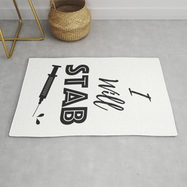 I Will Stab You Funny Nurse Gifts Rug