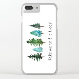 Take me to the trees watercolor Clear iPhone Case