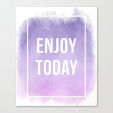 Enjoy Today Motivational Quote Canvas Print