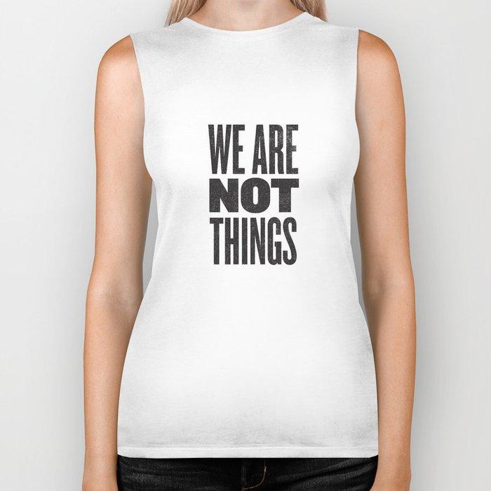 WE ARE NOT THINGS Biker Tank