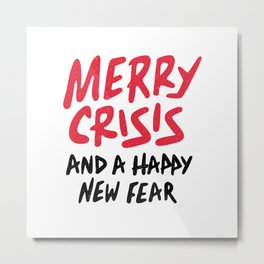 Merry Crisis And A Happy New Fear 2020 Metal Print