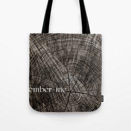 Remember me Tote Bag