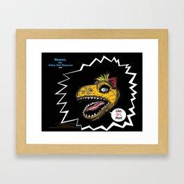 """SHMUT, The Valley-Girl Dinosaur: sez """"Like, Grr, Man Framed Art Print"""