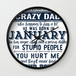 I'm The Lucky One I Have A Crazy January Dad Funny product Wall Clock