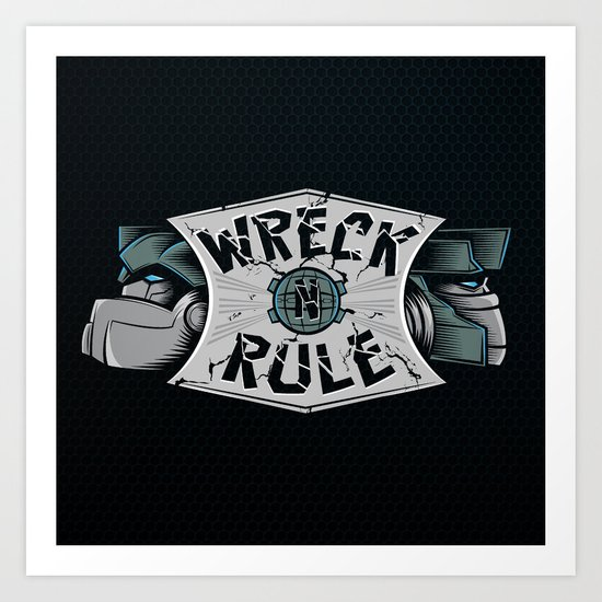 Wreck n Rule Art Print