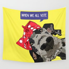 Political Pups - When We All Vote Great Dane Wall Tapestry