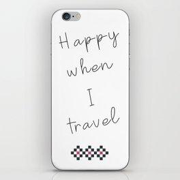 Happy When I Travel iPhone Skin