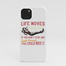 Save Ferris Quote, Life Moves Pretty fast, High School T Shirt Design iPhone Case