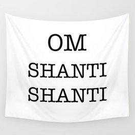 OM SHANTI SHANTI Wall Tapestry
