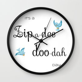 Zip-a-dee-doo-dah Day Wall Clock