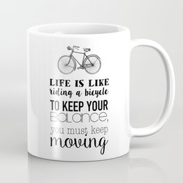 Life is like riding a bicycle Coffee Mug