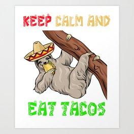 Keep Calm And Eat Tacos - Cinco De Mayo Sloth Art Print