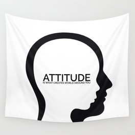 Attitude- is what creates world around you. Wall Tapestry