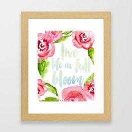 Live Life in Full Bloom Framed Art Print