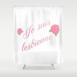 Je suis lesbienne Shower Curtain
