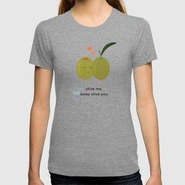 Olive you, loves olive me T-shirt