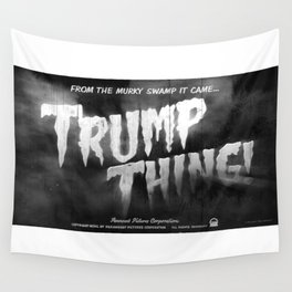 Trump Thing! with subtitle Wall Tapestry