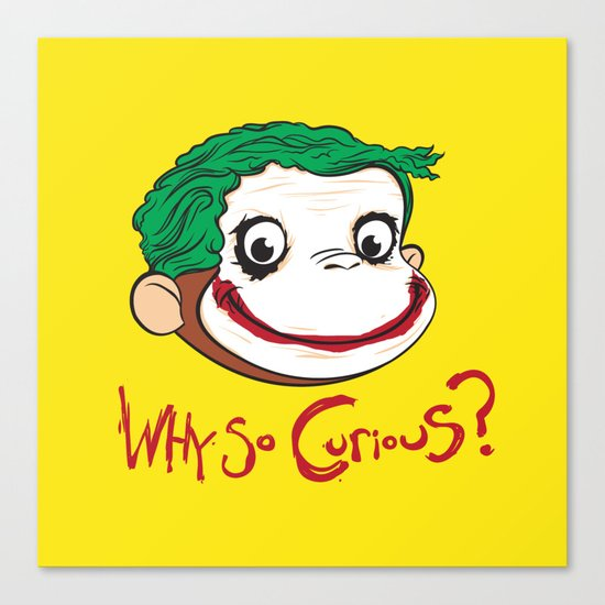 Why So Curious? Canvas Print