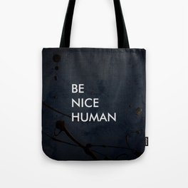 Be Nice Human - On Spooky Black Background Tote Bag